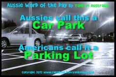 """AUSSIE WORD OF THE DAY:  In Australia, this is a """"car park"""".  In America, it's a """"parking lot"""". #yankinaustralia #australia #aussielingo"""