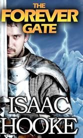 """(A Sci-Fi Fantasy Adventure by Bestselling Author Isaac Hooke! Award-Winning Author Linell Jeppsen: """"...an excellent mix of ancient fantasy and super high-technology with the feel of The Matrix."""" The Forever Gate has 4 Stars with 100 Reviews on Amazon)"""