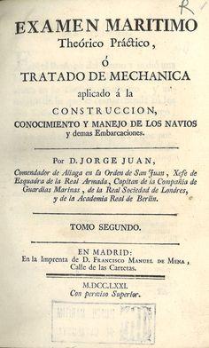 Examen marítimo theórico práctico ó Tratado de mechanica aplicado á la construccion, conocimiento y manejo de los navíos ...