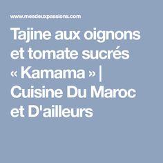 Tajine aux oignons et tomate sucrés «Kamama»   Cuisine Du Maroc et D'ailleurs