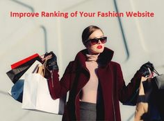 There are many Things to Improve the Ranking of Your Fashion Website Quickly