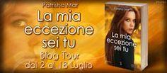 Le Lettrici Impertinenti: [Blog Tour] LA MIA ECCEZIONE SEI TU - Patrisha Mar...
