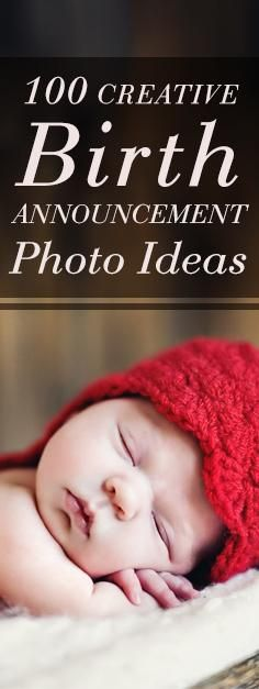 Explore these 100 birth announcement photo ideas that will inspire you to capture the perfect photographs to announce your newborn baby to friends and family!
