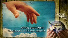 Afinal Deus existe: Ele está perto de ti e quer ajudar-te