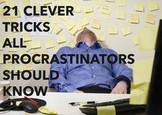 21 Clever Tricks All Procrastinators Should Know
