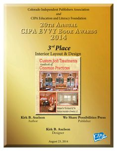 The book Custom Soft Treatments handbook of Common Practices won award for Interior Layout & Design that I did.   http://www.amazon.com/Custom-Treatments-Handbook-Common-Practices/dp/1933768304