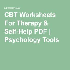 Psychology Tools ____ CBT Worksheets For Therapy & Self-Help PDF | Psychology Tools