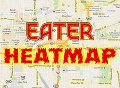 Updating the Eater Heatmap: Where to Eat Right Now (Atlanta, August 2013)