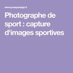 Photographe de sport : capture d'images sportives