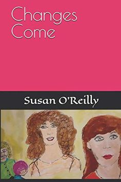 Changes Come by Susan O'Reilly O Reilly, Losing Friends, Drama Queens, Prime Video, Machine Learning, Movies And Tv Shows, This Book, Ebooks, Hilarious