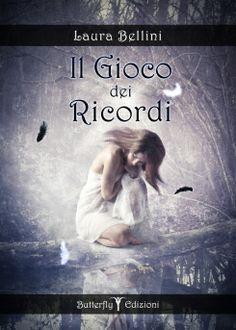 """Recensione """"Il gioco dei ricordi"""" di Laura Bellini"""