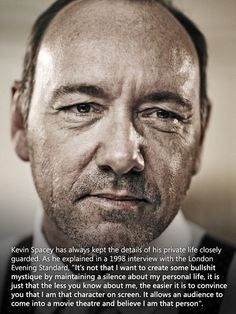 Kevin Spacey has always been one of my favorite actors, and this makes me respect him even more.