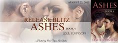 Renee Entress's Blog: [Release Blitz] Ashes, Book 4 by Leslie Johnson