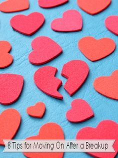 For parents with TEENS- 8 Tips For Moving On After a Breakup  - Will probably need this soon...