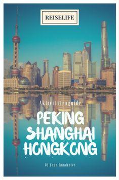 China Rundreise - 10 Tage von Peking nach Shanghai bis nach Hongkong!