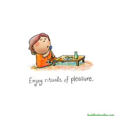 Buddha Doodles - Enjoy rituals of pleasure.