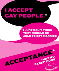 "I ACCEPT GAY PEOPLE*   *I JUST DON'T THINK THEY SHOULD BE ABLE TO GET MARRIED.  ACCEPTANCE* *HAS NO EXCEPTIONS  The New Women's Movement - asexual-not-a-sexual: ""I think this speaks for itself. Accepting a person doesn't mean you get to put limits on their freedom. You can't be an ally and want us to stop talking, or labeling, or demanding to be heard. Acceptance has no exceptions. Period"" #gay #GSM #LGB #LGBT #marriage_equality"