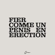 Fier comme un en rection Some Quotes, Words Quotes, Sayings, Funny Relatable Memes, Funny Quotes, Word Sentences, Naughty Quotes, Quote Citation, Keep Calm Quotes