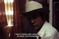 """(when offered a free prostitute) """"I don't sleep with whores...at least not knowingly.""""  Joe Don Baker as Molly in 'Charley Varrick'"""
