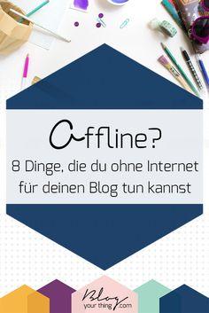 8 Dinge, die du ohne Internet für deinen Business Blog tun kannst kennt Janneke von @blogyourthing