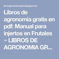 Libros de agronomia gratis en pdf: Manual para injertos en Frutales ~ LIBROS DE AGRONOMIA GRATIS