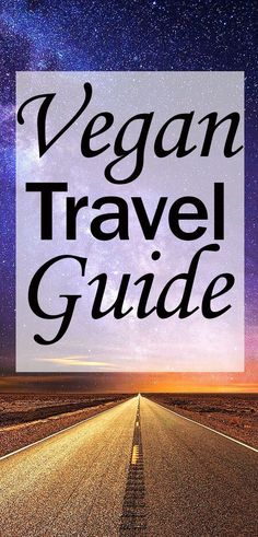Vegan Travel Guide: How To Eat Vegan Anywhere Travel Snacks, Plane Snacks, Travel Activities, Vegan Facts, Vegan Quotes, Finding Vegan, Travel Tips, Travel Guides, New Travel