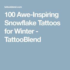 100 Awe-Inspiring Snowflake Tattoos for Winter - TattooBlend