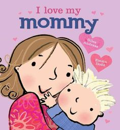 I Love My Mommy by Giles Andrae and Emma Dodd. Ms. Katie read this book on 5/5/16.