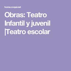 Obras: Teatro Infantil y juvenil |Teatro escolar