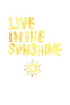 Live In The Sunshine!