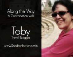 Along the Way with Toby, No Way, Along The Way, Writer, Travel, Writers, Viajes, Traveling, Tourism, Outdoor Travel