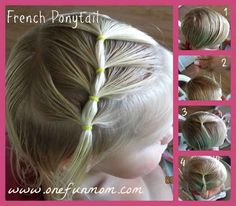 All of these hairstyles are cute on toddlers - and me- but I really want to try the French ponytail