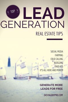 Lead Generation Tips For Realtors - Learn everything about blogging, social media, cold calling, branding, and more. This is the place for free real estate lead generation tips.: