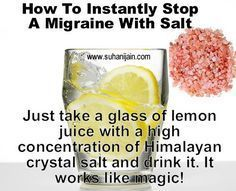 Remedies That Really Work Stop A MIgraine With Salt.Heard alot of things about Himalayan salt. May have to try itStop A MIgraine With Salt.Heard alot of things about Himalayan salt. Arthritis Remedies, Health Remedies, Arthritis Hands, Herbal Remedies, Migraine Remedy, Cold Remedies, Headache Home Remedies, Bloating Remedies, How To Cure Migraine