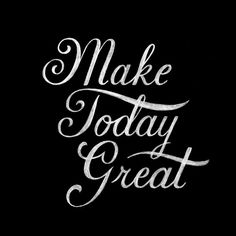 Make Today Great Great Day Quotes, Daily Quotes, Quote Of The Day, Me Quotes, Make Today Great, Have A Great Day, Zachary Smith, Three Words, Word Up