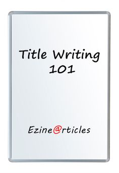 Discover the best practices of great title writers, 10 title ground rules, and 5 tips to get your articles read.