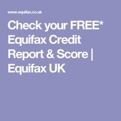 Check your FREE* Equifax Credit Report & Score | Equifax UK