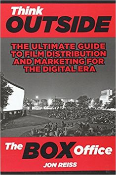 [Free eBook] Think Outside the Box Office: The Ultimate Guide to Film Distribution and Marketing for the Digital Era Author Jon Reiss, Got Books, Books To Read, Film Distribution, Thinking Outside The Box, Film Books, Independent Films, What To Read, Box Office, Book Photography