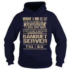 Awesome Tee For Banquet Server T Shirts, Hoodies. Get it here ==► https://www.sunfrog.com/LifeStyle/Awesome-Tee-For-Banquet-Server-91746193-Navy-Blue-Hoodie.html?41382 $36.99