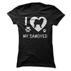 I Love My Samoyed T Shirt, Hoodie, Sweatshirts - custom tee shirts #fashion #clothing