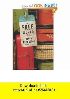 The Free World A Novel (9780374281403) David Bezmozgis , ISBN-10: 0374281408  , ISBN-13: 978-0374281403 ,  , tutorials , pdf , ebook , torrent , downloads , rapidshare , filesonic , hotfile , megaupload , fileserve
