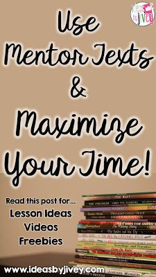 Use mentor texts to teach as many skills and subjects as you can to truly maximize your time!