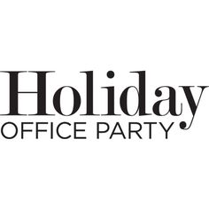 Holiday Office Party Text ❤ liked on Polyvore featuring text, backgrounds, words, quotes, phrase and saying