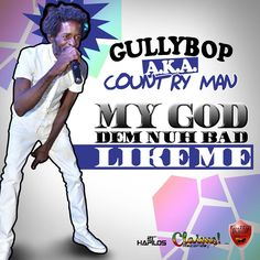 Gully Bop (aka Country Man) - My God Dem Nuh Bad Like Me - Claims Records / Gutty Bling