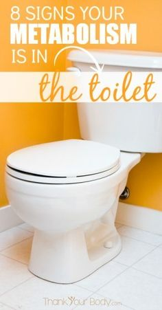 8 signs your metabolism is in the toilet (and what you can do about it.)