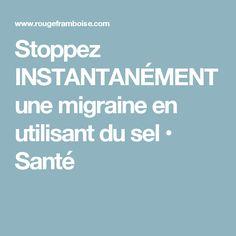 Stoppez INSTANTANÉMENT une migraine en utilisant du sel • Santé