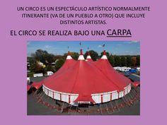UN CIRCO ES UN ESPECTÁCULO ARTÍSTICO NORMALMENTE ITINERANTE (VA DE UN PUEBLO A OTRO) QUE INCLUYE DISTINTOS ARTISTAS.<br />...