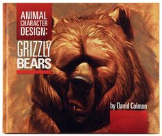 Animal Character Design: Grizzly Bears by David Colman