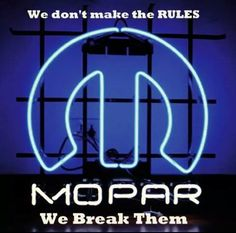 Mopar, means massively over-powered and respected!