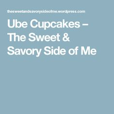 Ube Cupcakes – The Sweet & Savory Side of Me